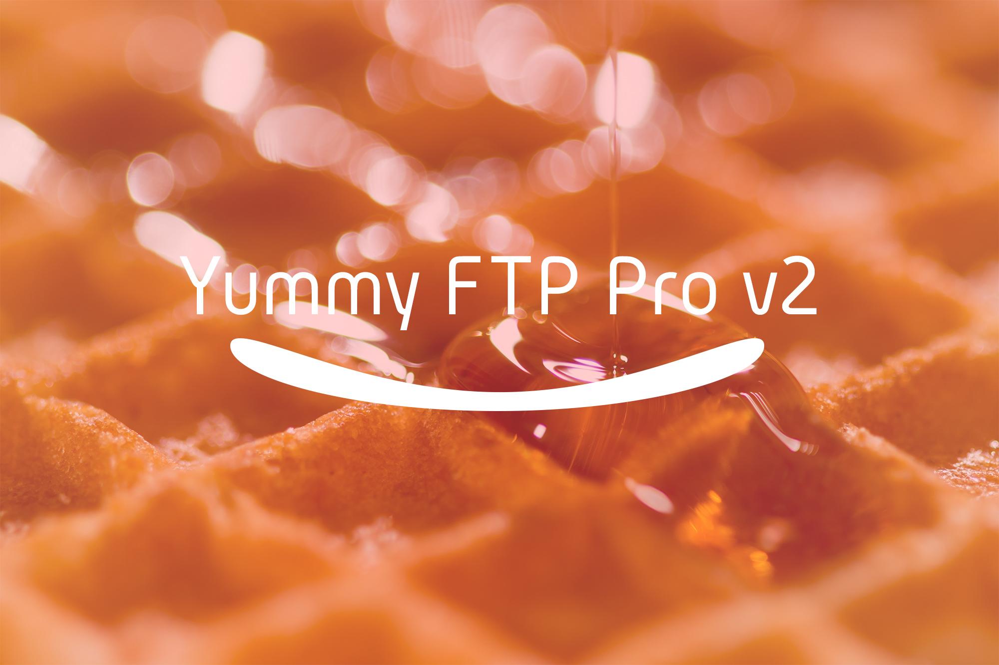 yummy ftp pro v2が出てた